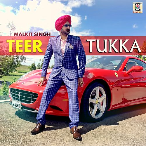 Play & Download Teer Tukka by Malkit Singh | Napster