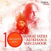 Play & Download Nusrat Fateh Ali Khan and Sain Zahoor 10 Greatest Hits by Various Artists | Napster
