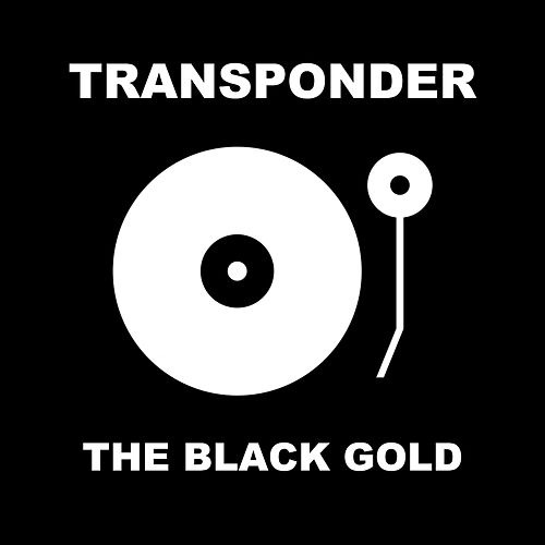 The Black Gold by Transponder