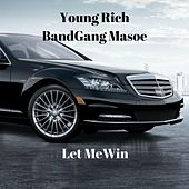 Play & Download Let Me Win (feat. BandGang Masoe) by Young | Napster