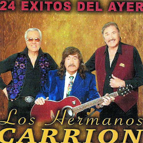 Play & Download 24 Exitos Del Ayer by Los Hermanos Carrion | Napster