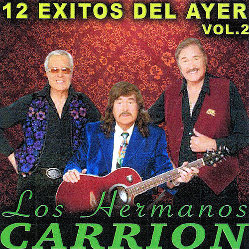 12 Exitos Del Ayer Vol.2 by Los Hermanos Carrion