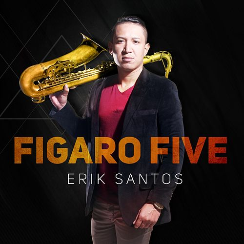Figaro Five by Erik Santos