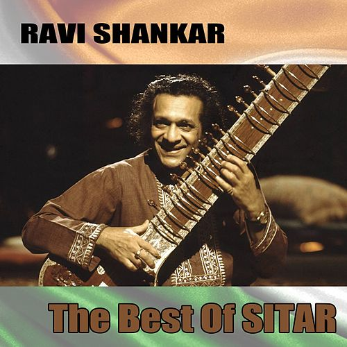 The Best Of Sitar by Ravi Shankar