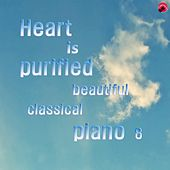 Play & Download Heart is purified beautiful classical piano 8 by Golden Classic | Napster