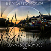 Play & Download Sunnyside (feat. Rogiérs) [Remixes] by The Rurals | Napster