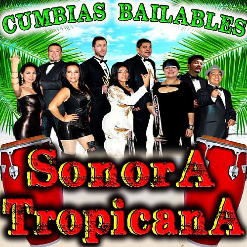 Cumbias Bailables by Sonora Tropicana