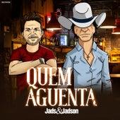 Quem Aguenta by Jads & Jadson
