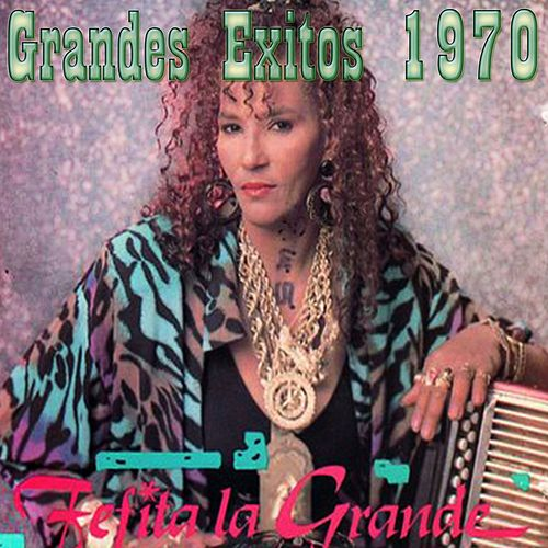 Play & Download Grandes Exitos 1970 by Fefita La Grande | Napster