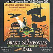 Play & Download The Grand Slambovian Extraterrestrial-Hillbilly-Pirate Costume Ball by Gandalf Murphy And The Slambovian Circus Of Dreams | Napster