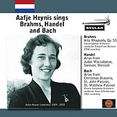 Play & Download Aafje Heynis Sings Brahms, Handel and Bach by Aafje Heynis | Napster