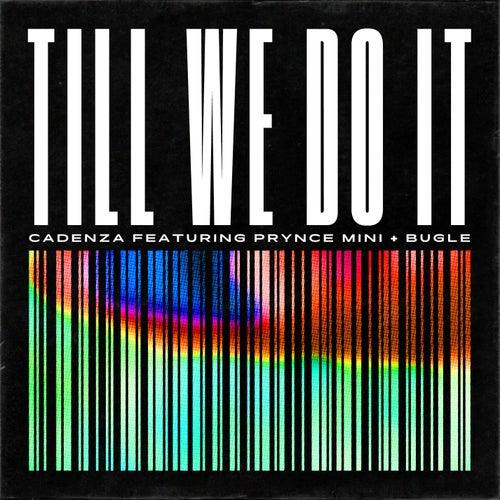 Till We Do It by Cadenza