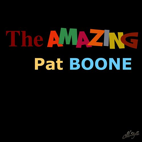 The Amazing Pat Boone by Pat Boone