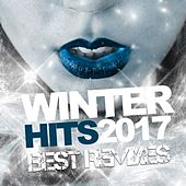 Winter Hits 2017 Best Remixes by Various Artists