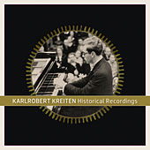 Play & Download Karlrobert Kreiten: Historical Recordings by Various Artists | Napster