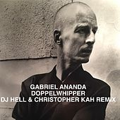 Play & Download Doppelwhipper (DJ Hell Remix) by Gabriel Ananda | Napster