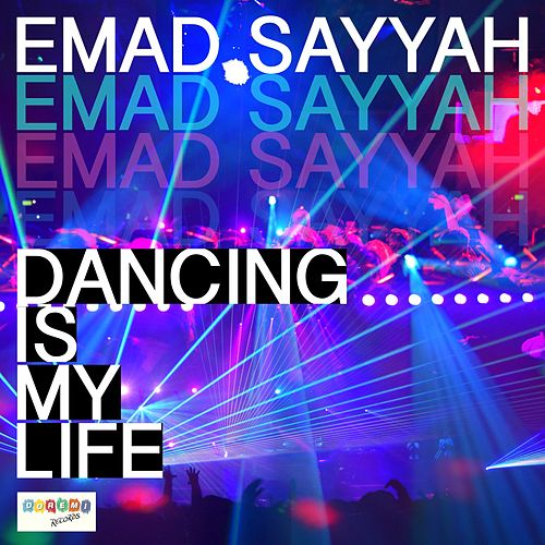 Play & Download Dancing Is My Life by Emad Sayyah | Napster
