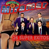 Play & Download 26 Super Exitos by Grupo Miramar | Napster
