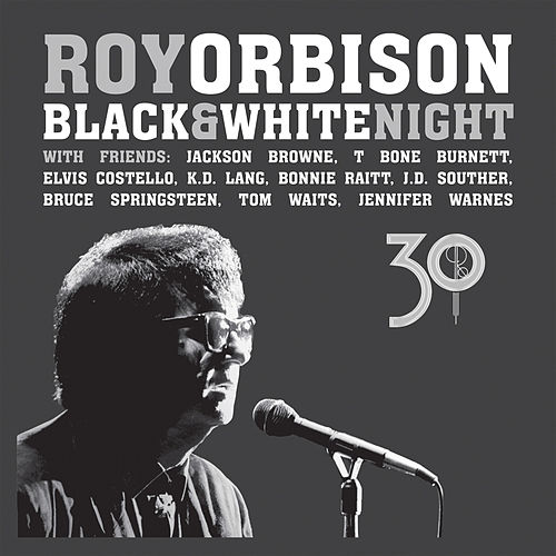 Play & Download Black & White Night 30 (Live) by Roy Orbison | Napster