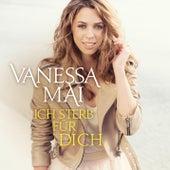 Ich sterb für dich (Mania Mix Reloaded) von Vanessa Mai