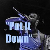Put It Down by O