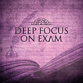 Play & Download Deep Focus on Exam – Instrumental Songs for Study, Better Skills, Brain Power, Haydn, Liszt by Classical Study Music (1) | Napster