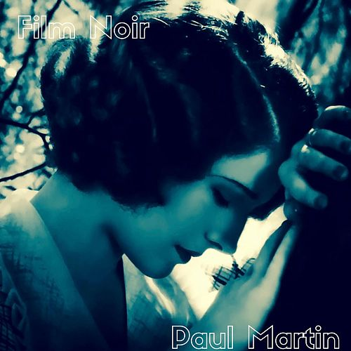 Play & Download Film Noir by Paul Martin | Napster