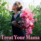 Treat Your Mama von Various Artists