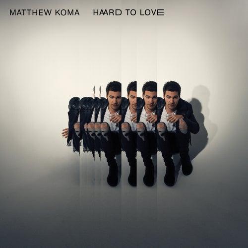 Play & Download Hard To Love by Matthew Koma | Napster