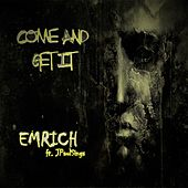 Play & Download Come And Get It by Emrich   Napster