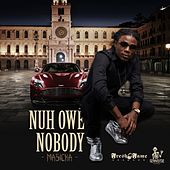 Play & Download Nuh Owe Nuhbody by Masicka | Napster