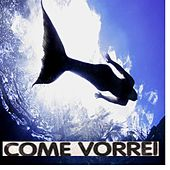 Play & Download Come vorrei (La sirenetta) by Siren | Napster