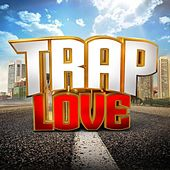Trap Love by Various Artists