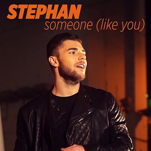 Someone (Like You) by Stephan