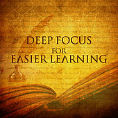 Play & Download Deep Focus for Easier Learning – Music for Study, Concentration Songs, Effective Study, Clearer Brain by Studying Music and Study Music (1) | Napster