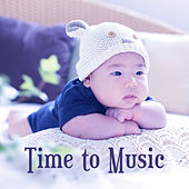 Time to Music – Educational Songs for Baby, Instrumental Sounds for Listening, Composers for Kids, Satie, Tchaikovsky by Rockabye Lullaby