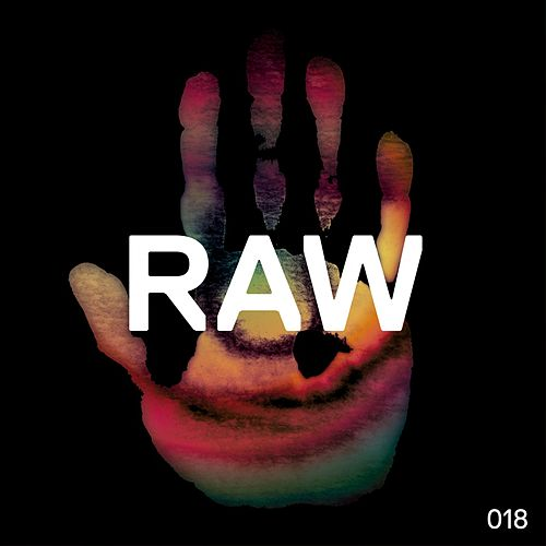 Play & Download Raw 018 by Kaiserdisco | Napster