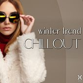 Play & Download Winter Trend Chillout by Various Artists   Napster