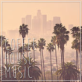 Coffee House Music by Various Artists