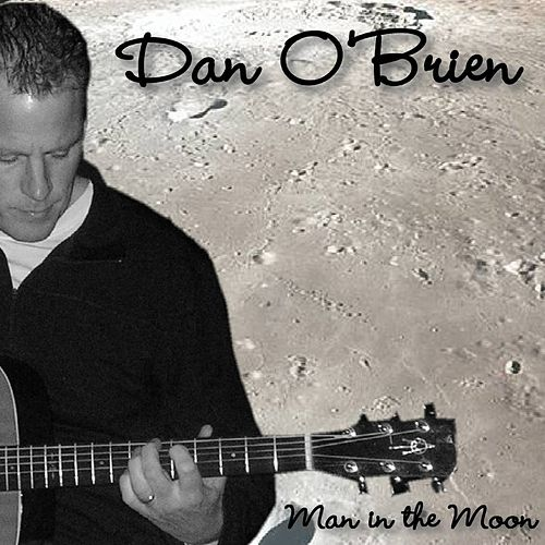 Play & Download Man In The Moon by Dan O'Brien | Napster