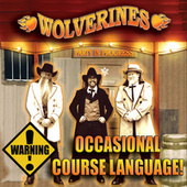 Occasional Course Language! by Wolverines
