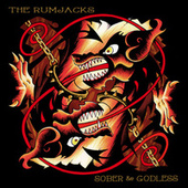 Play & Download Sober & Godless by The Rumjacks | Napster