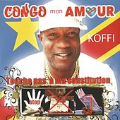 Play & Download Touche pas à ma constitution (Gongo mon amour) by Koffi Olomidé | Napster