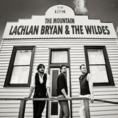 The Mountain by Lachlan Bryan and The Wildes