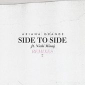 Play & Download Side To Side (Remixes) by Ariana Grande | Napster