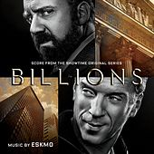 Billions (Original Series Soundtrack) by Eskmo