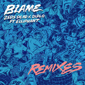 Play & Download Blame (Remixes) by Various Artists | Napster