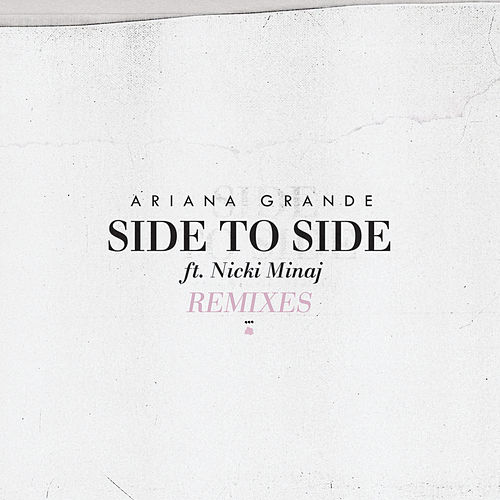 Side To Side (Remixes) by Ariana Grande