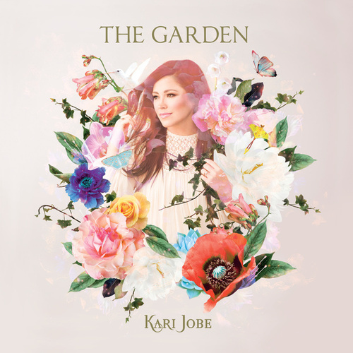 The Garden (Deluxe Edition) by Kari Jobe