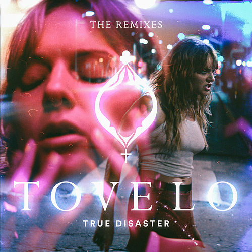 True Disaster (The Remixes) von Tove Lo